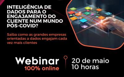 Webinar ! Inteligência de Dados Para o Engajamento do Cliente num mundo Pós-Covid